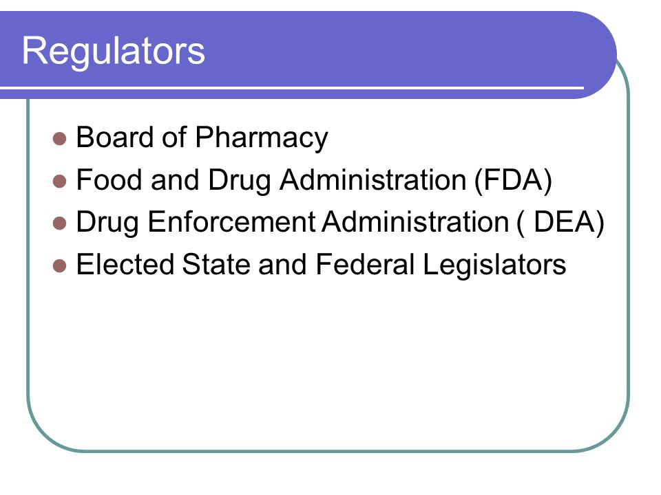 Regulators Board of Pharmacy Food and Drug Administration (FDA)