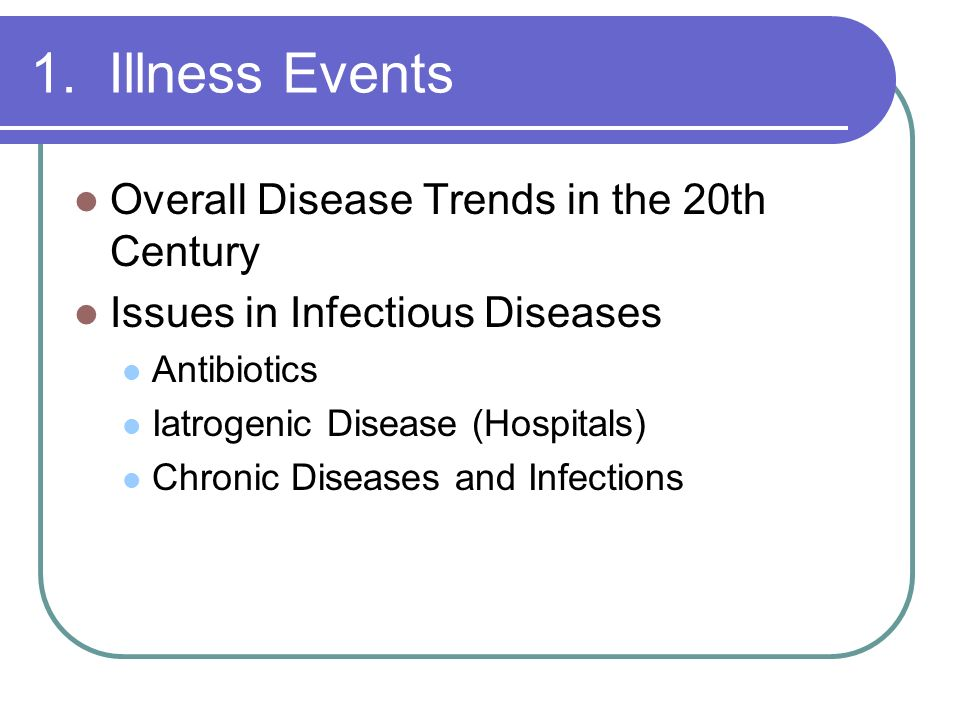 1. Illness Events Overall Disease Trends in the 20th Century