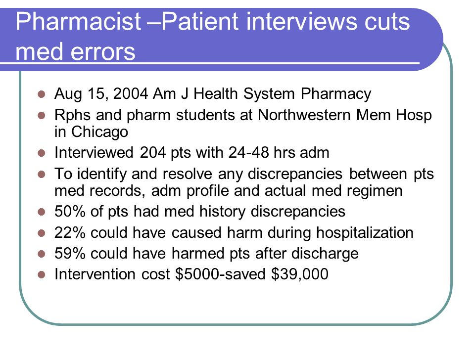 Pharmacist –Patient interviews cuts med errors