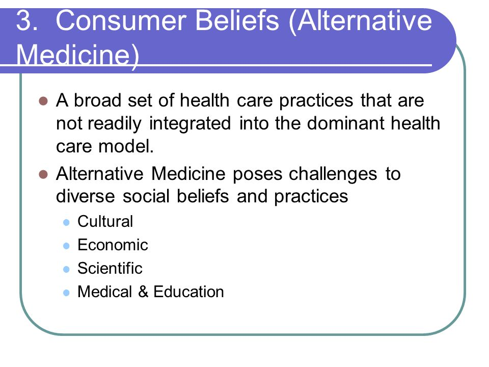 3. Consumer Beliefs (Alternative Medicine)