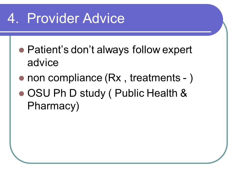 4. Provider Advice Patient's don't always follow expert advice