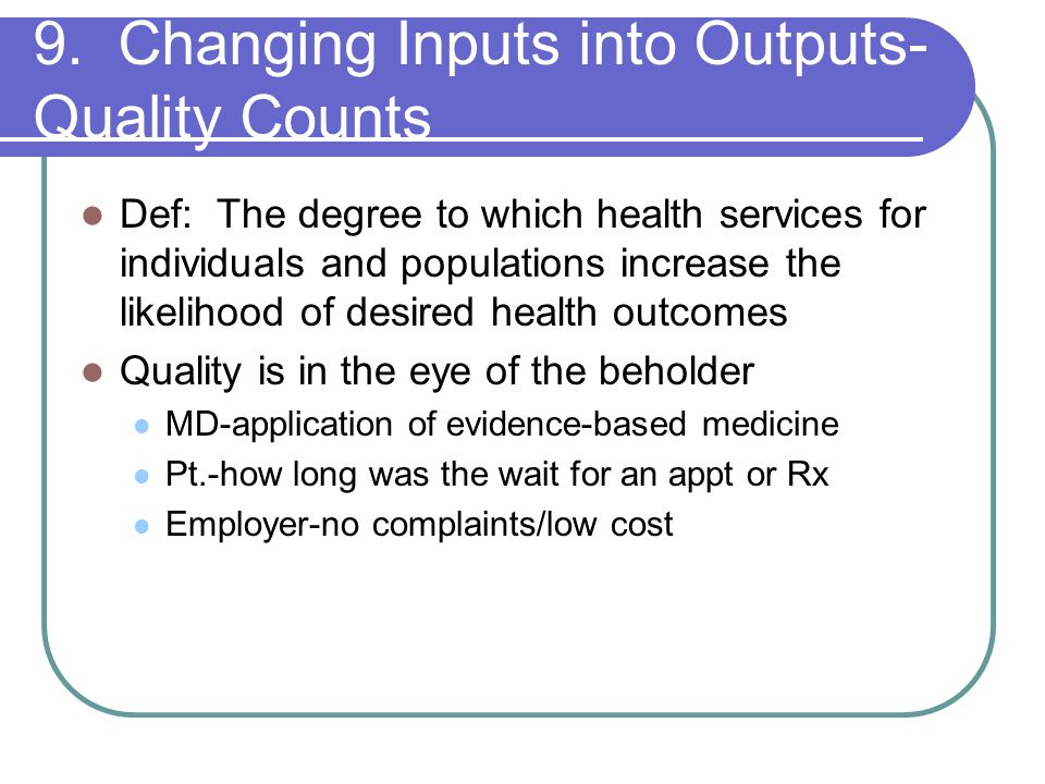 9. Changing Inputs into Outputs-Quality Counts