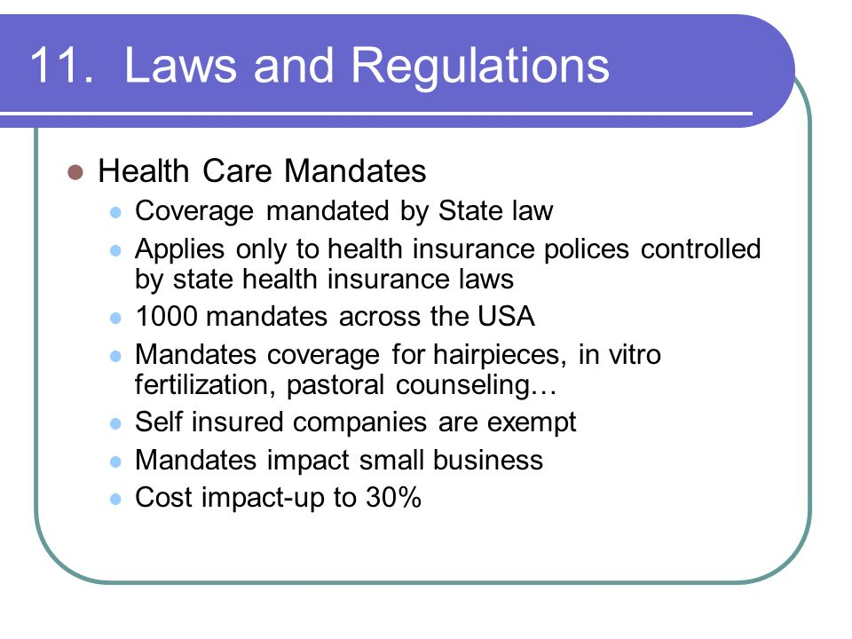 11. Laws and Regulations Health Care Mandates