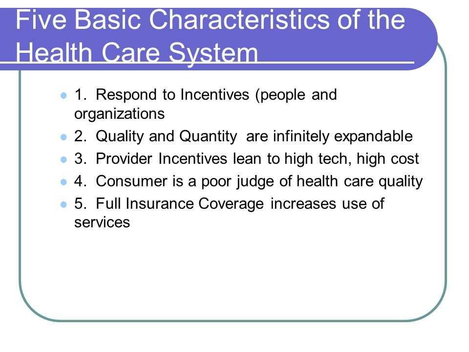 Five Basic Characteristics of the Health Care System