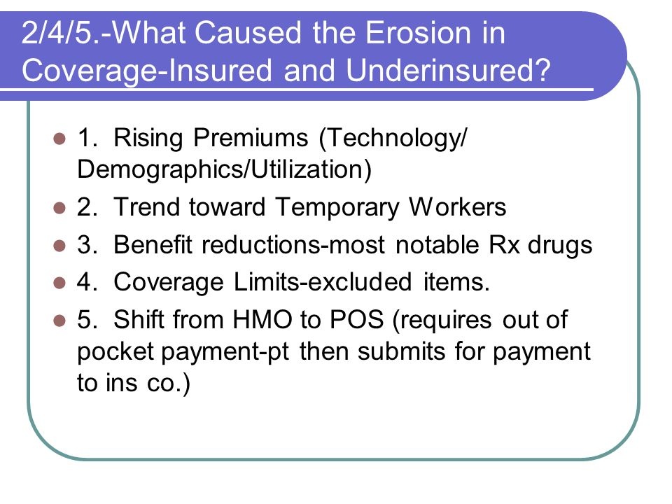 2/4/5.-What Caused the Erosion in Coverage-Insured and Underinsured