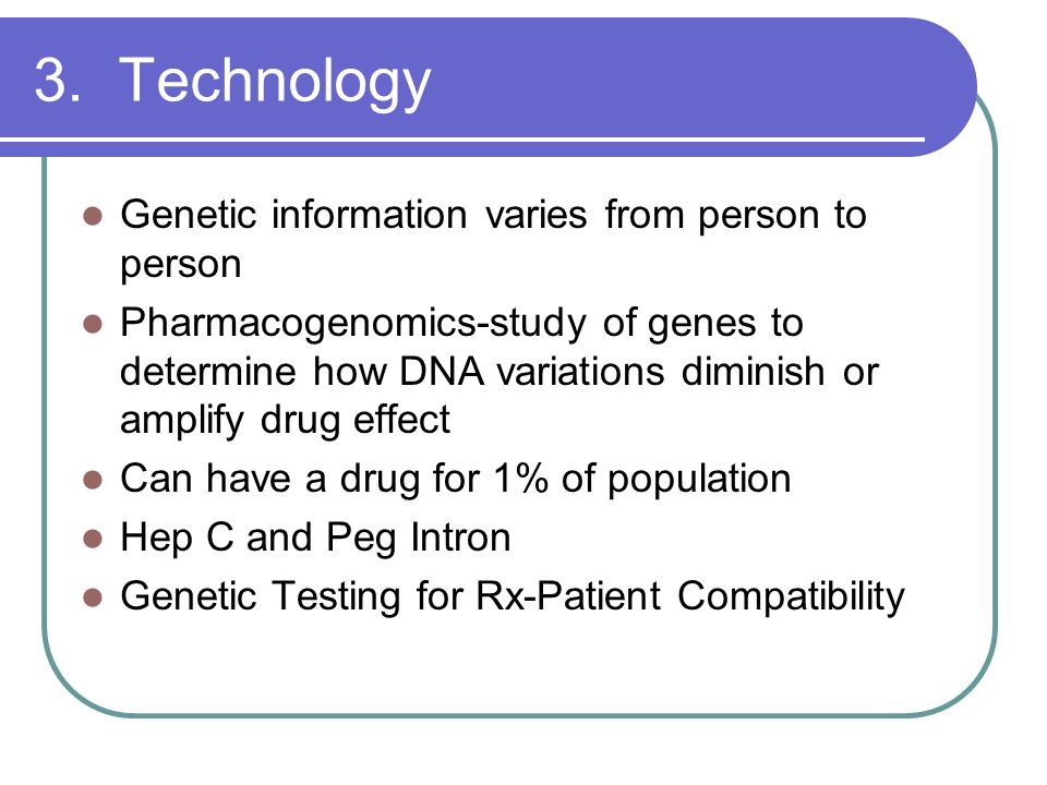 3. Technology Genetic information varies from person to person