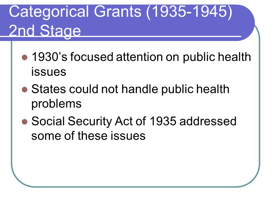 Categorical Grants (1935-1945) 2nd Stage
