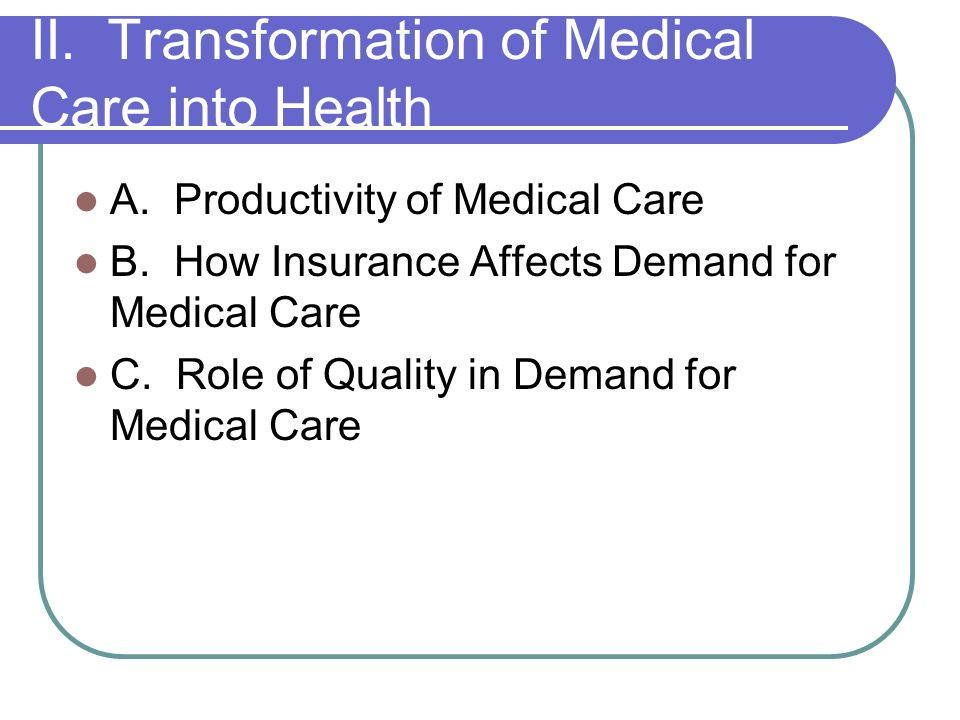 II. Transformation of Medical Care into Health