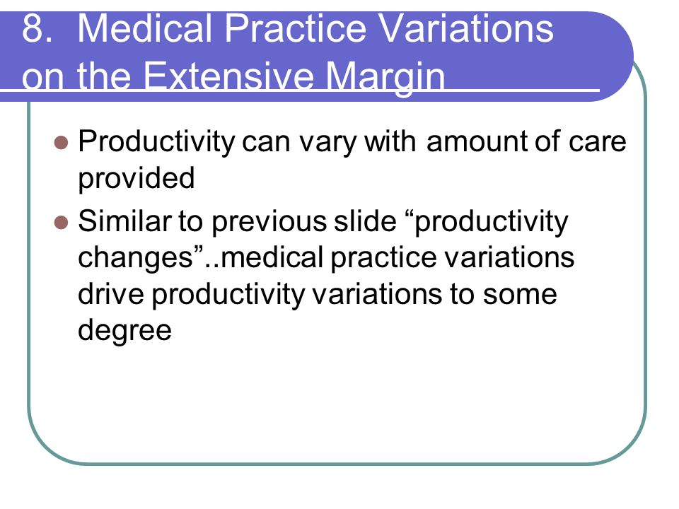 8. Medical Practice Variations on the Extensive Margin