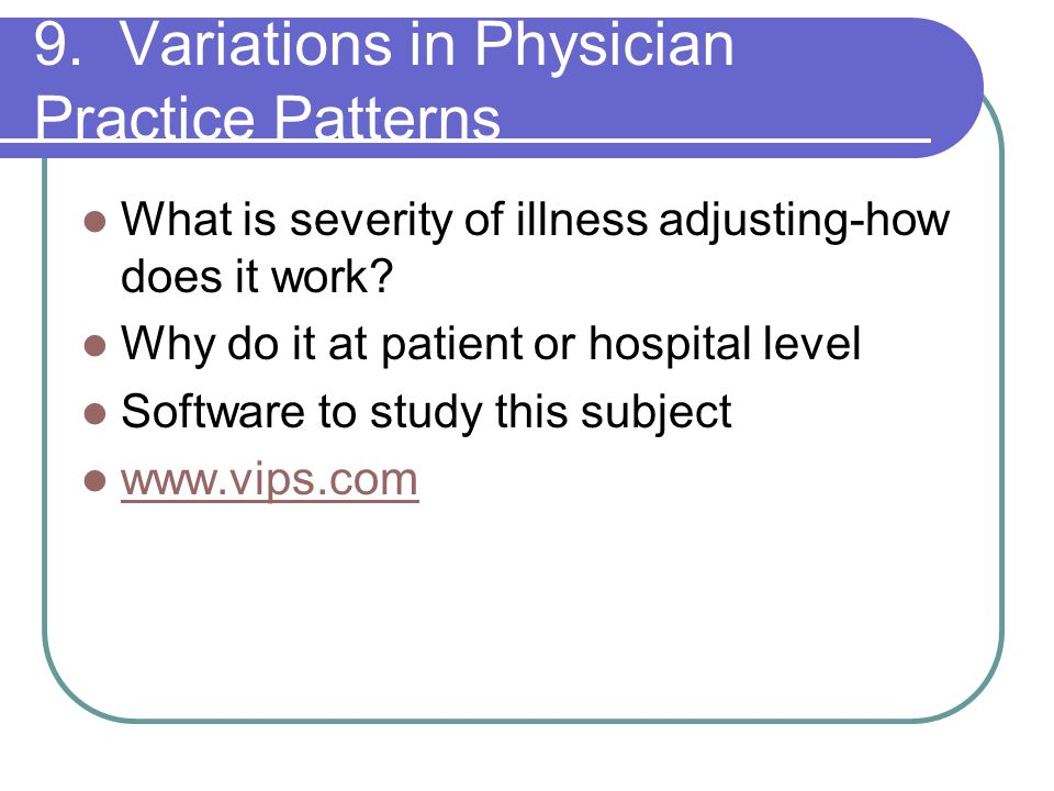 9. Variations in Physician Practice Patterns