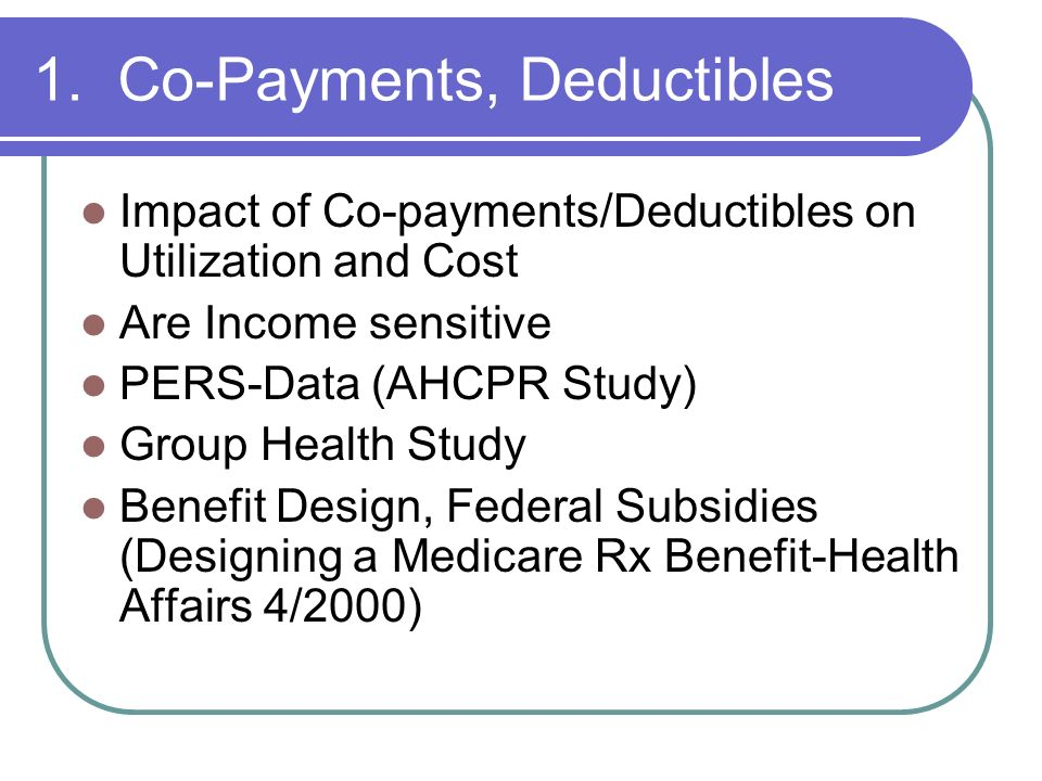 1. Co-Payments, Deductibles