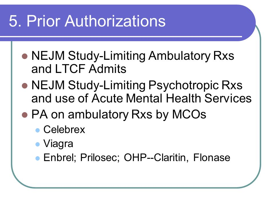 5. Prior Authorizations NEJM Study-Limiting Ambulatory Rxs and LTCF Admits.