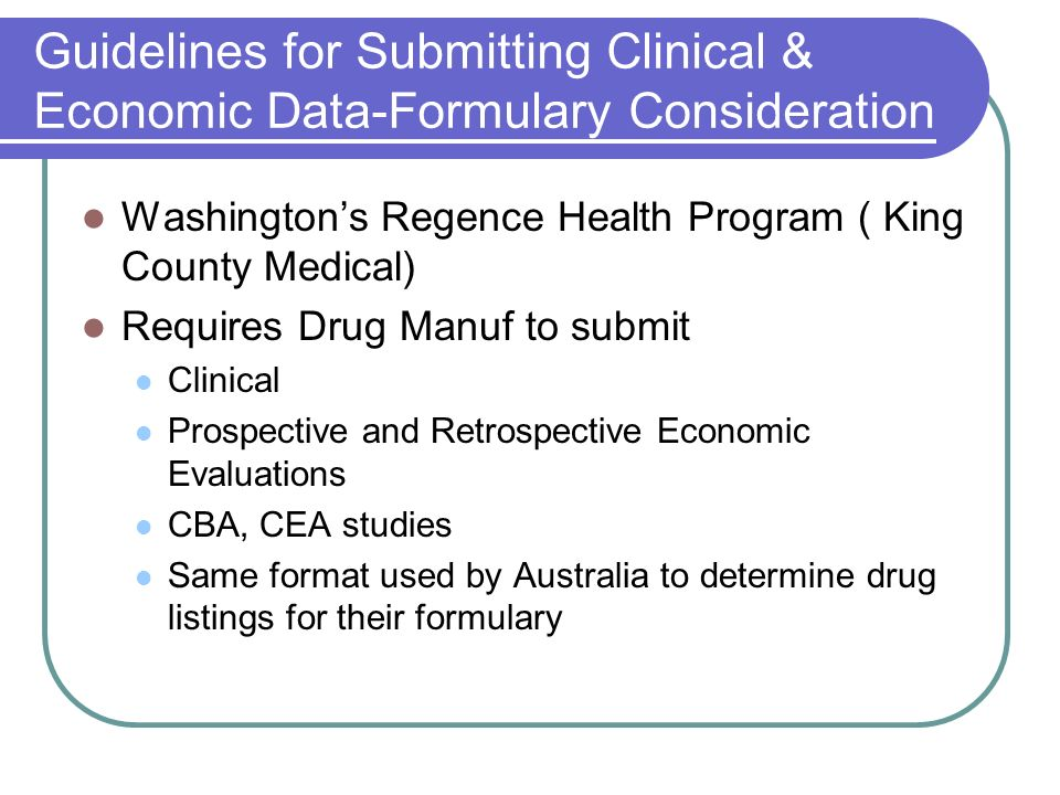 Guidelines for Submitting Clinical & Economic Data-Formulary Consideration