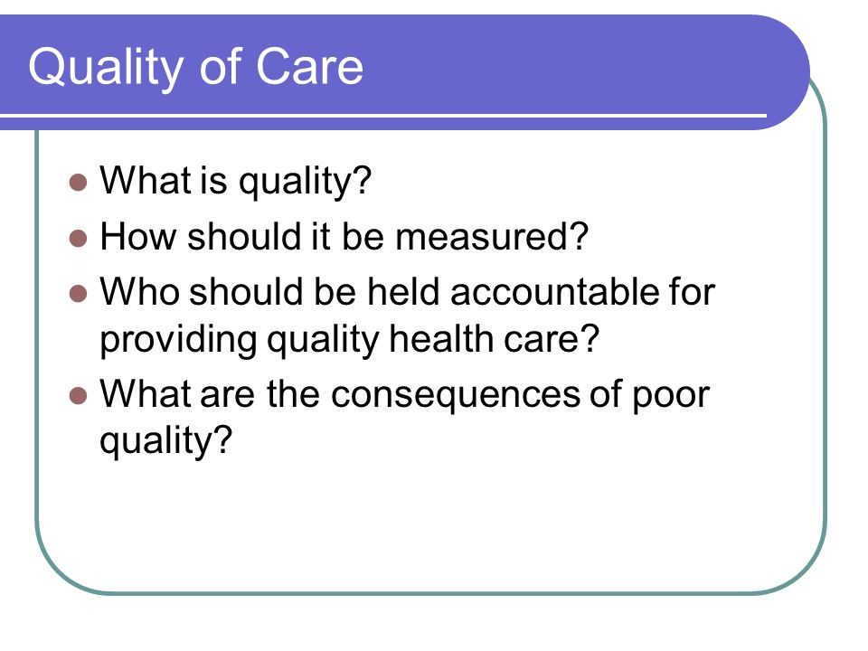Quality of Care What is quality How should it be measured