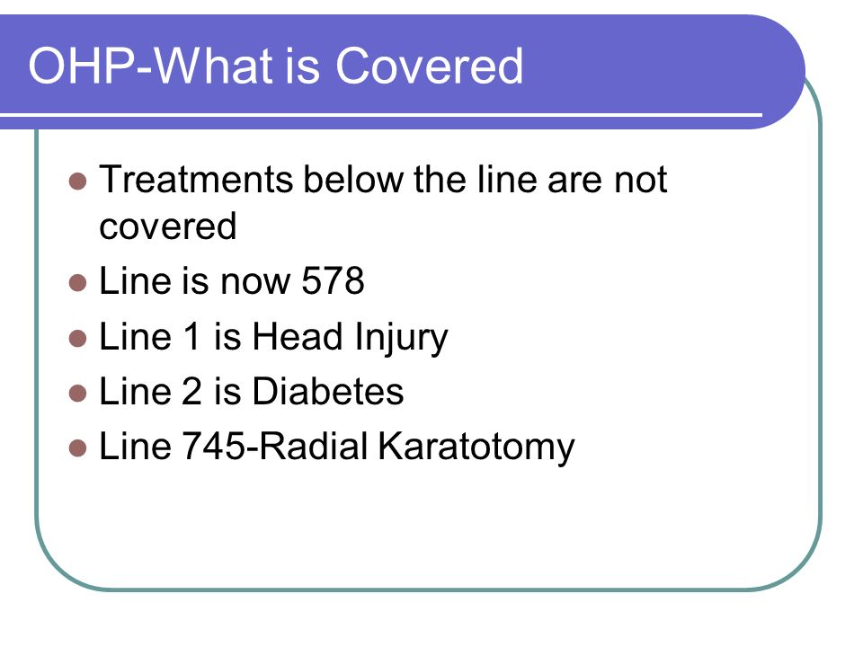 OHP-What is Covered Treatments below the line are not covered