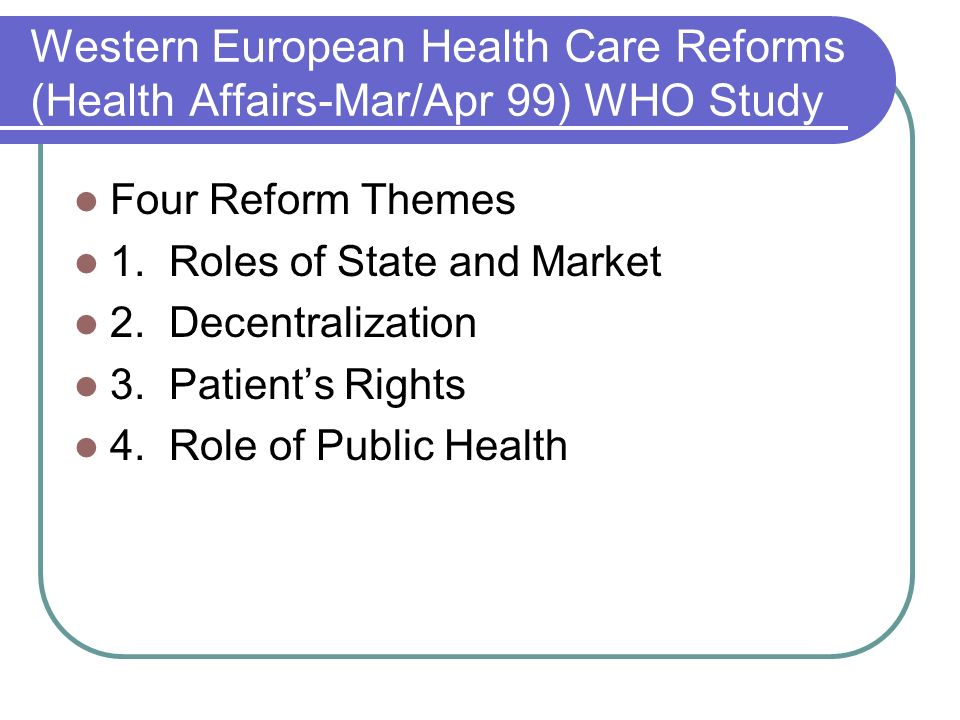 Western European Health Care Reforms (Health Affairs-Mar/Apr 99) WHO Study
