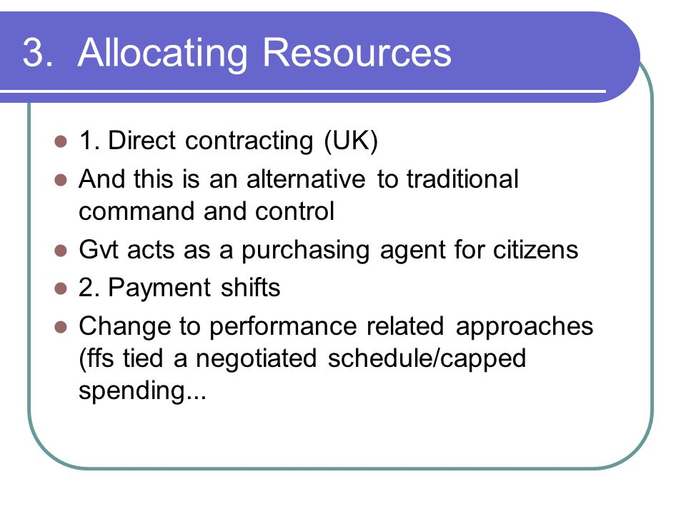 3. Allocating Resources 1. Direct contracting (UK)