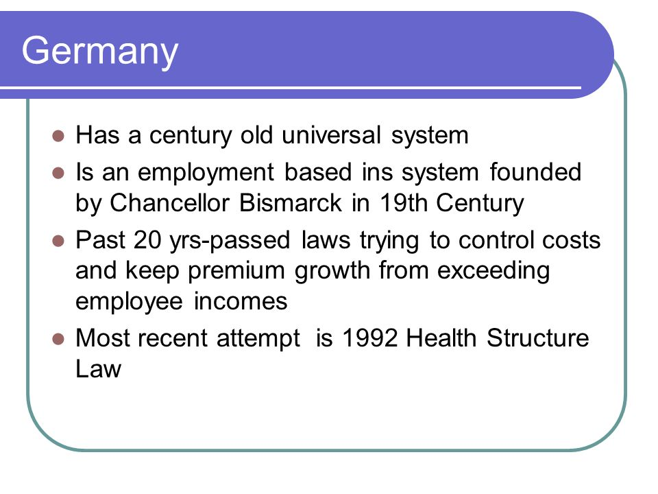 Germany Has a century old universal system