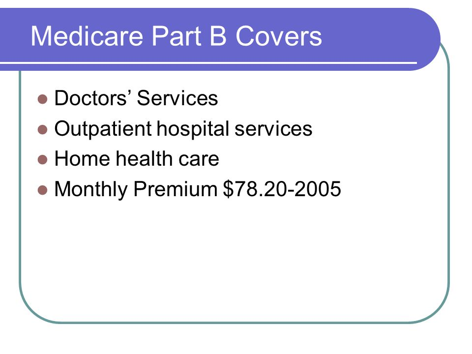 Medicare Part B Covers Doctors' Services Outpatient hospital services