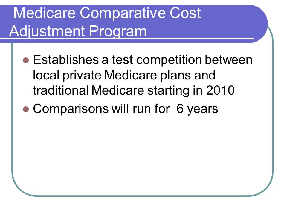 Medicare Comparative Cost Adjustment Program