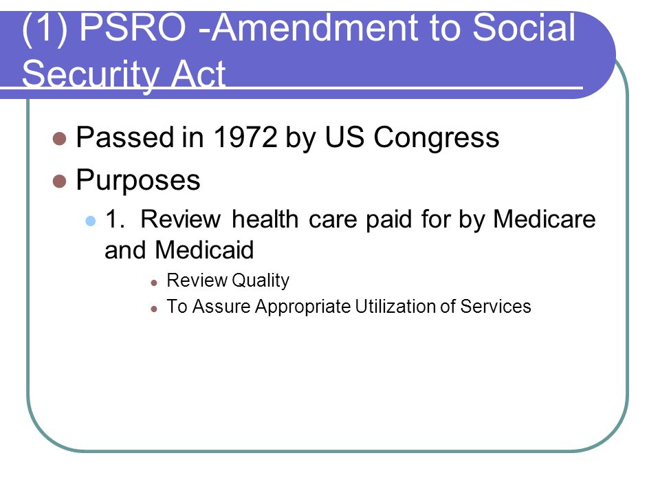 (1) PSRO -Amendment to Social Security Act