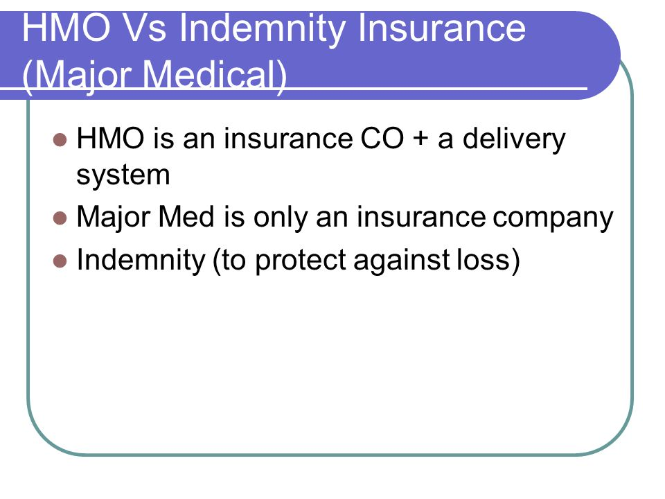 HMO Vs Indemnity Insurance (Major Medical)