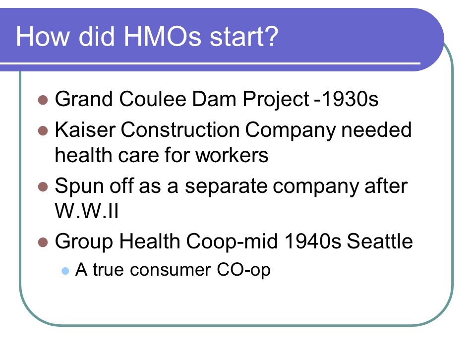 How did HMOs start Grand Coulee Dam Project -1930s