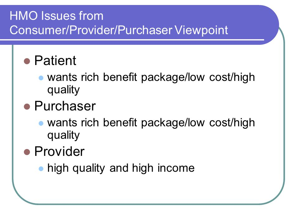 HMO Issues from Consumer/Provider/Purchaser Viewpoint