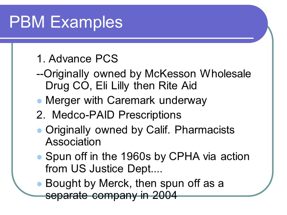 PBM Examples 1. Advance PCS