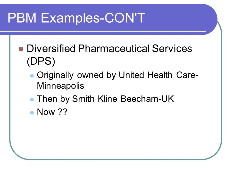 PBM Examples-CON T Diversified Pharmaceutical Services (DPS)