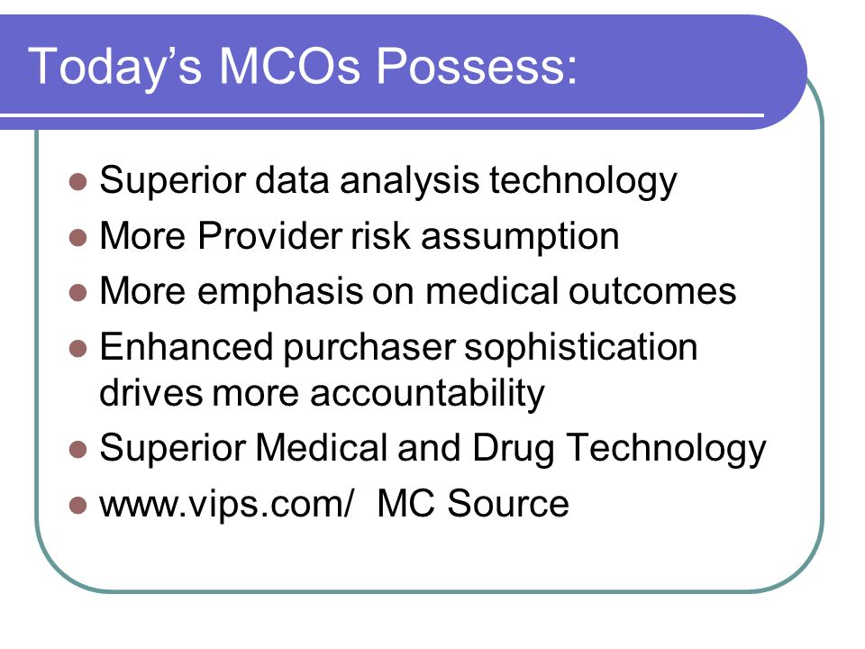 Today's MCOs Possess: Superior data analysis technology