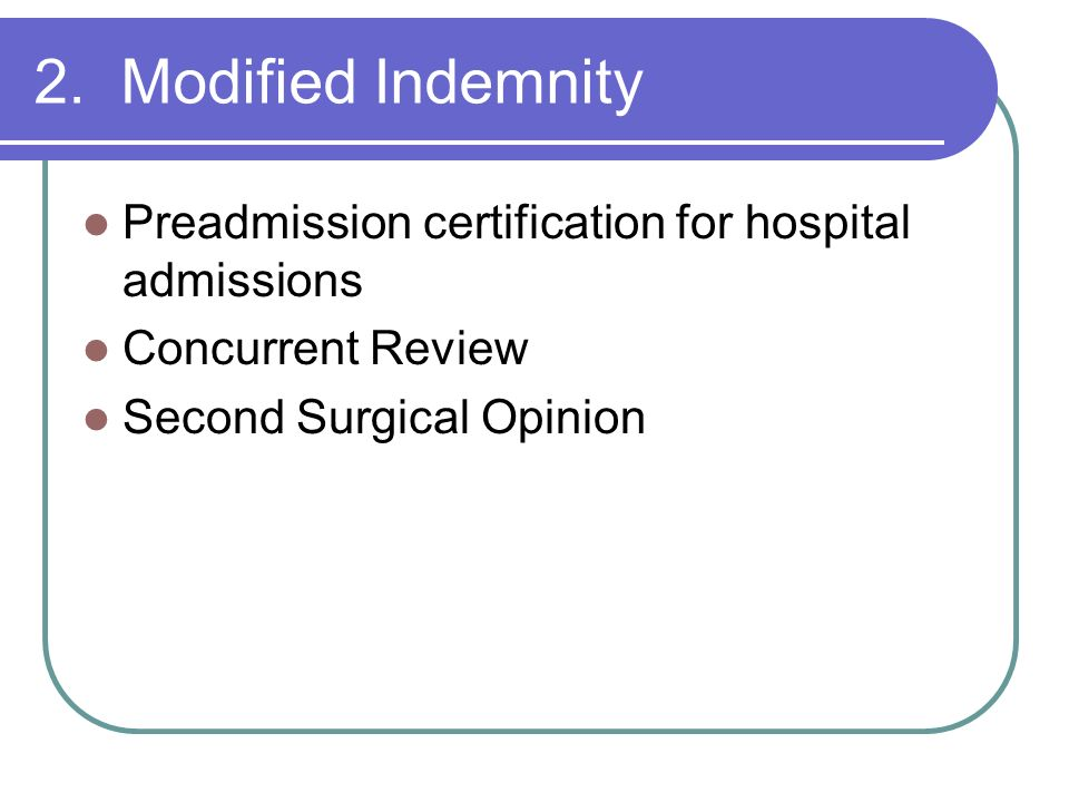 2. Modified Indemnity Preadmission certification for hospital admissions.