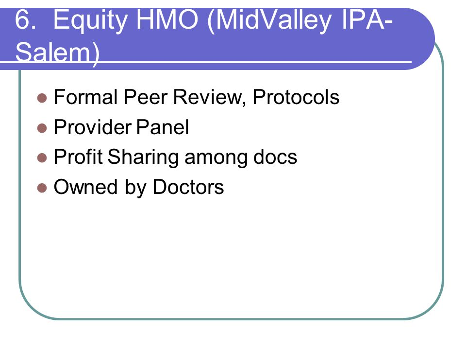 6. Equity HMO (MidValley IPA-Salem)