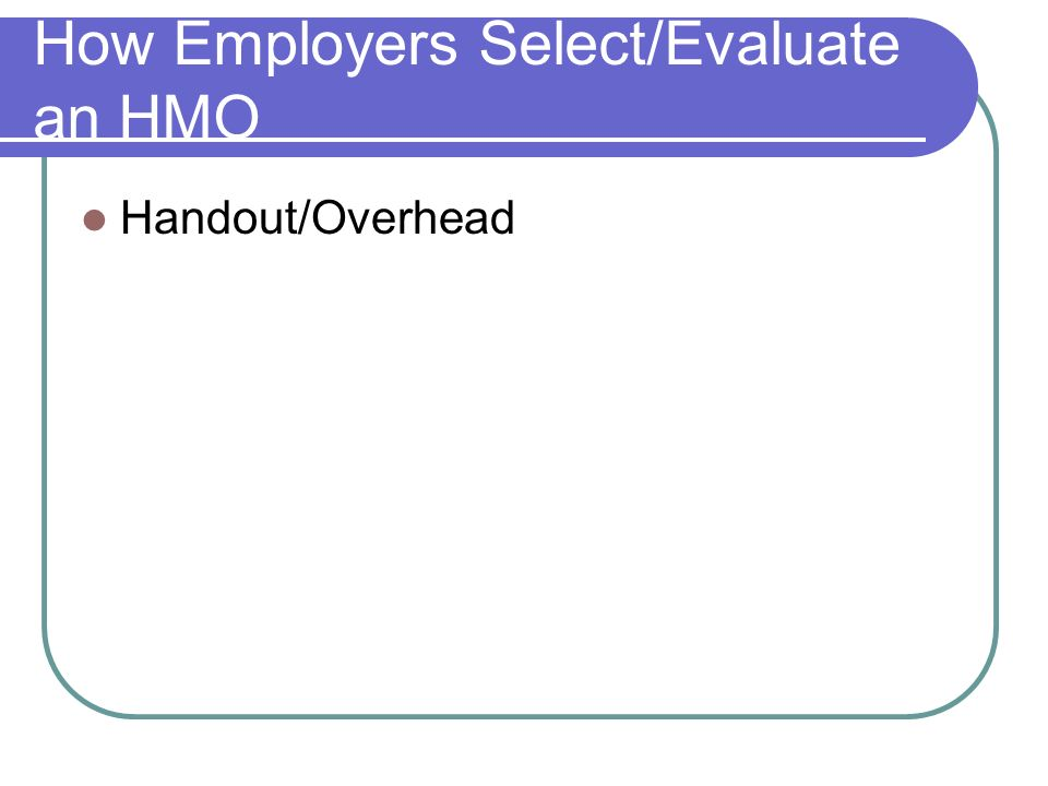 How Employers Select/Evaluate an HMO