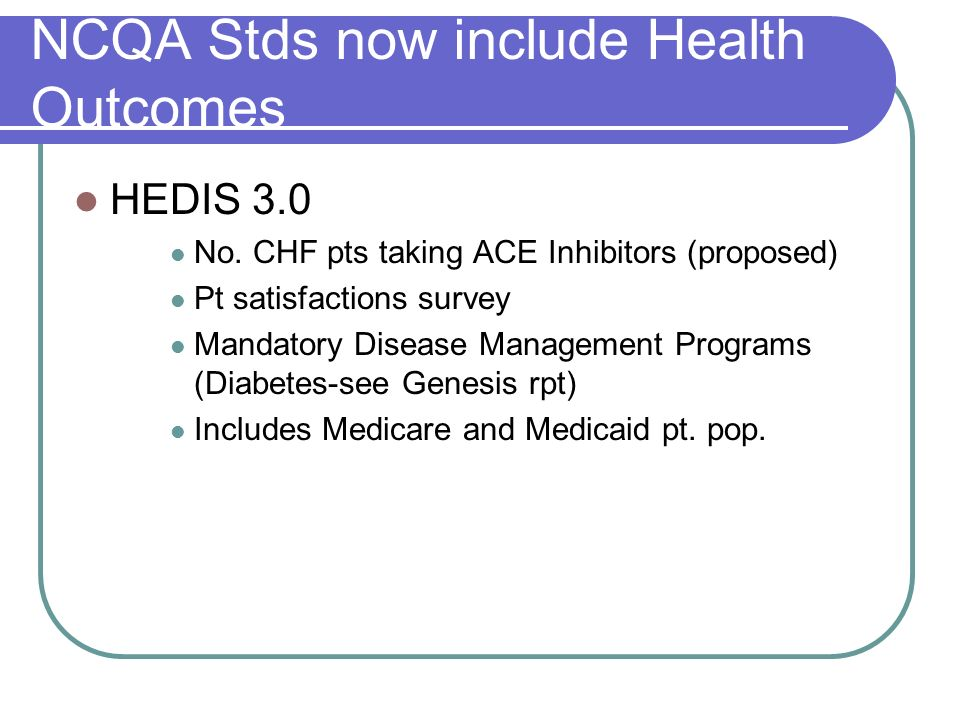 NCQA Stds now include Health Outcomes
