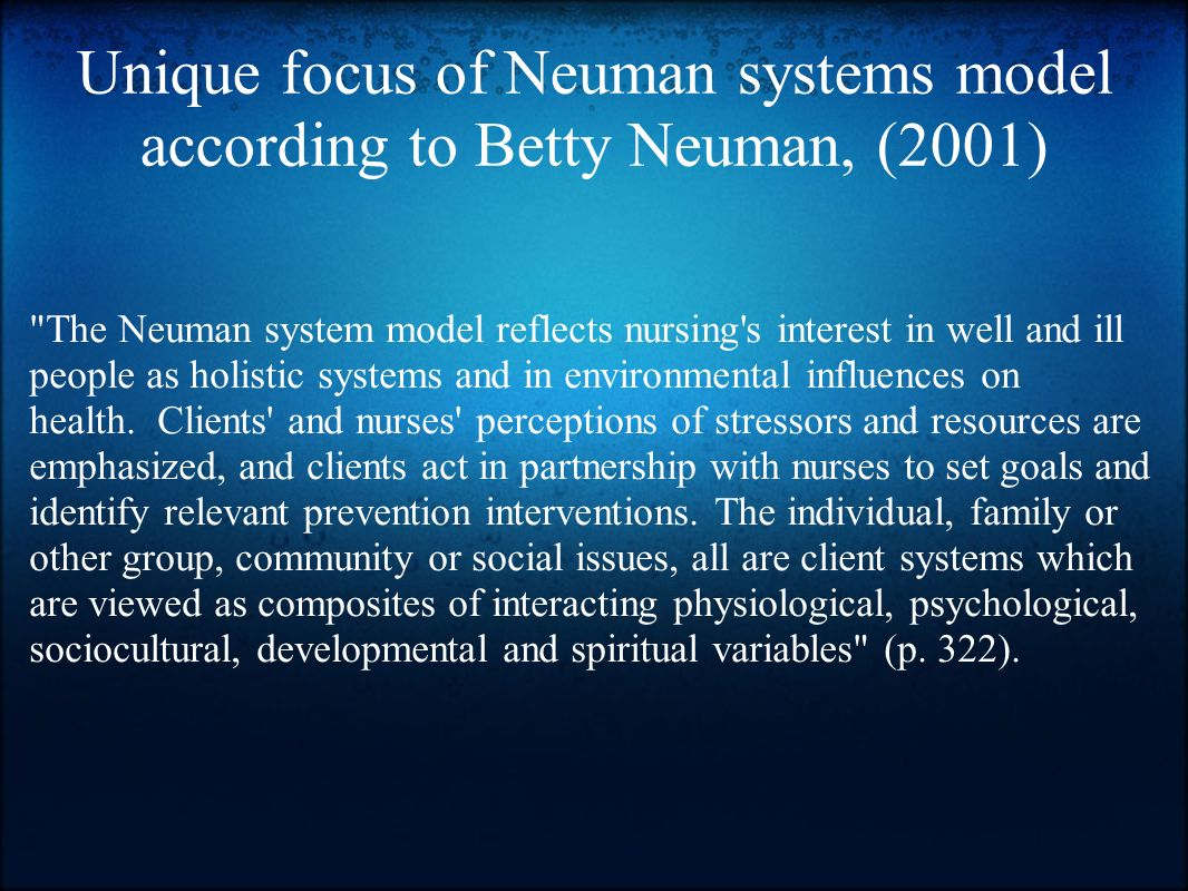 neuman model Neuman's systems model is a comprehensive conceptual framework, used  extensively in nursing education it reflects nursing's interest in holism and the.