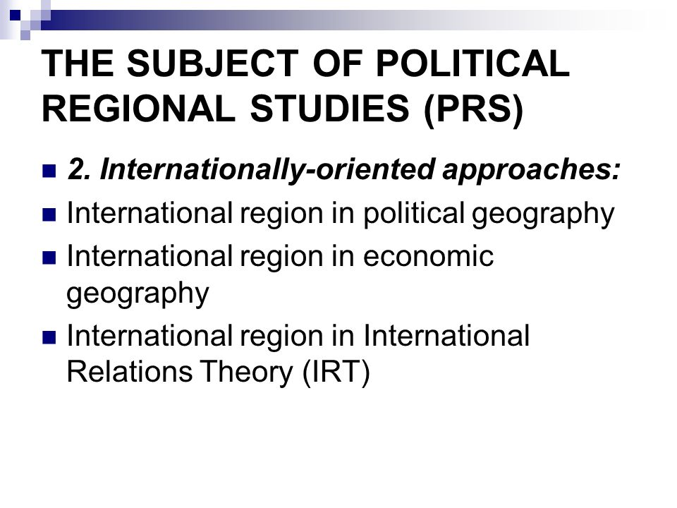 regionalism in world politics Regionalism in a globalized world conclusion 1945: reg organization worldwide 1980's: new wave of regionalism essentially economic in character increasingly in focus of globalized economics + world politics regionalism most appropriate level to unify.