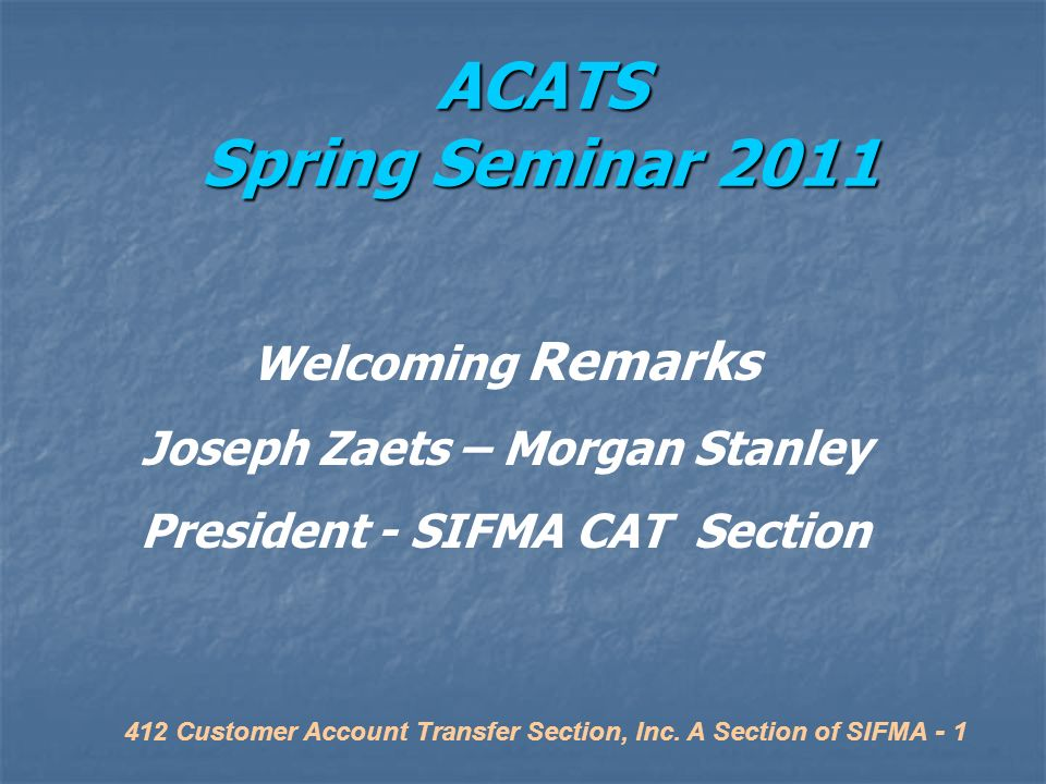 Joseph Zaets – Morgan Stanley President - SIFMA CAT Section