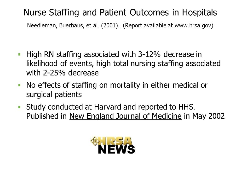 effects of nurse staffing on patients Between nurse staffing and patient morbidity and mortality10 • reducing nurse labor costs may be viewed as a viable solution to resolve cost issues but can have a negative impact on care delivery and outcomes and ultimately jeopardize reimbursement nurses currently represent the largest clinical subgroup in hospital.
