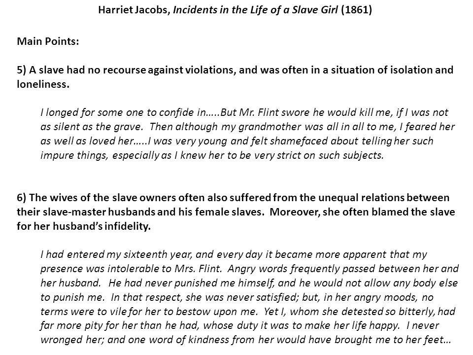 a review of harriet jacobs incidents in the life of a slave girl Harriet jacobs' autobiography, written under the pseudonym linda brent, details  her experiences as a slave in north carolina, her escape to.