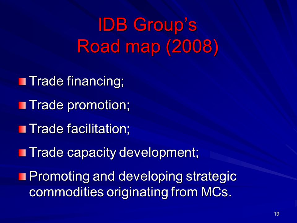 IDB Group's Road map (2008) Trade financing; Trade promotion;