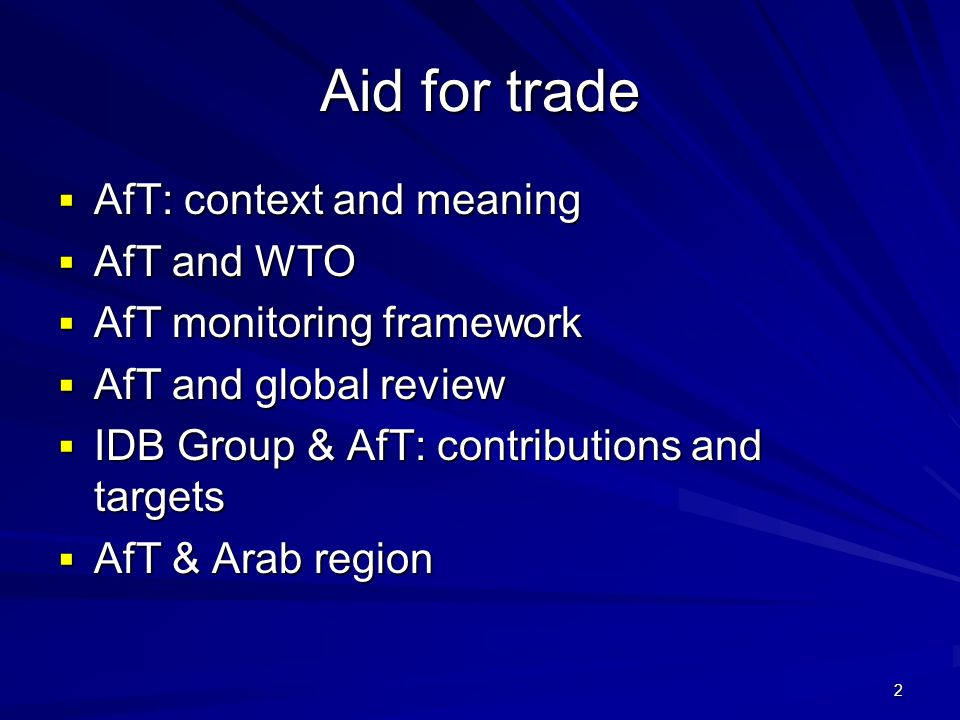 Aid for trade AfT: context and meaning AfT and WTO