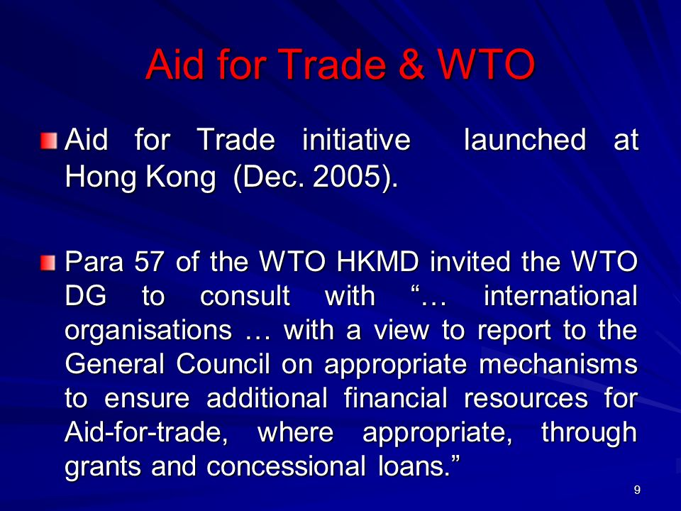 Aid for Trade & WTO Aid for Trade initiative launched at Hong Kong (Dec. 2005).