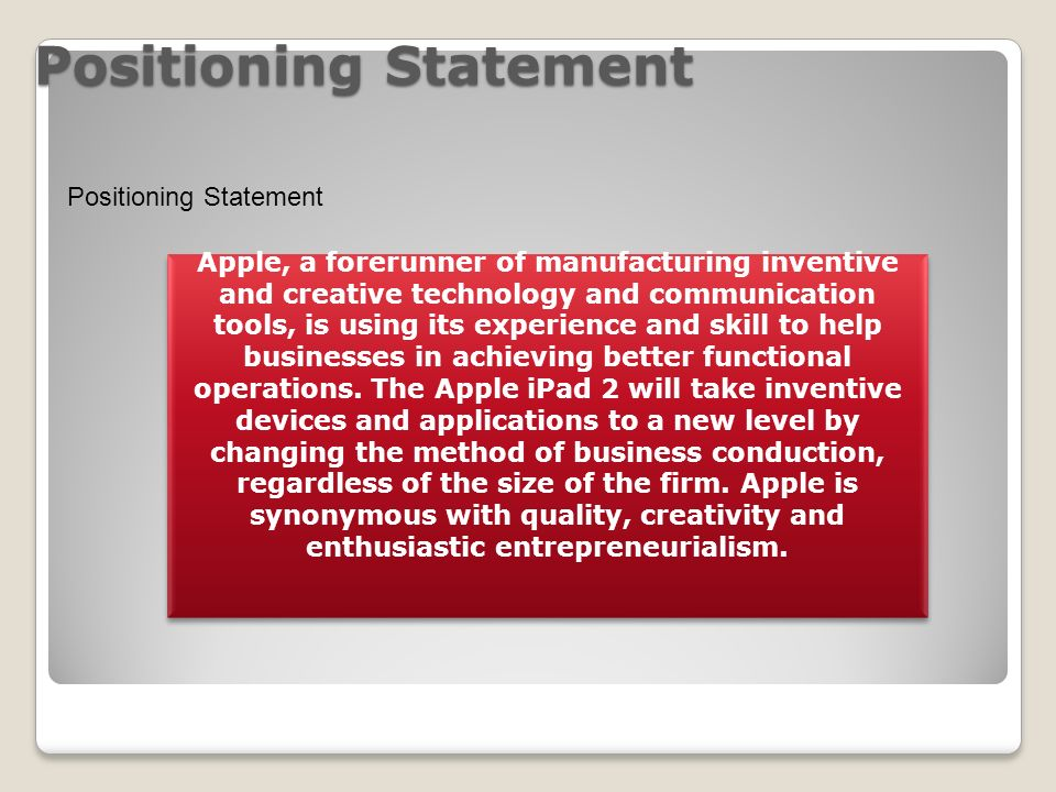 how apple positioning in market Positioning statement the apple watch is so apple will combine positioning in terms of a smart watch market but if the competition of apple.