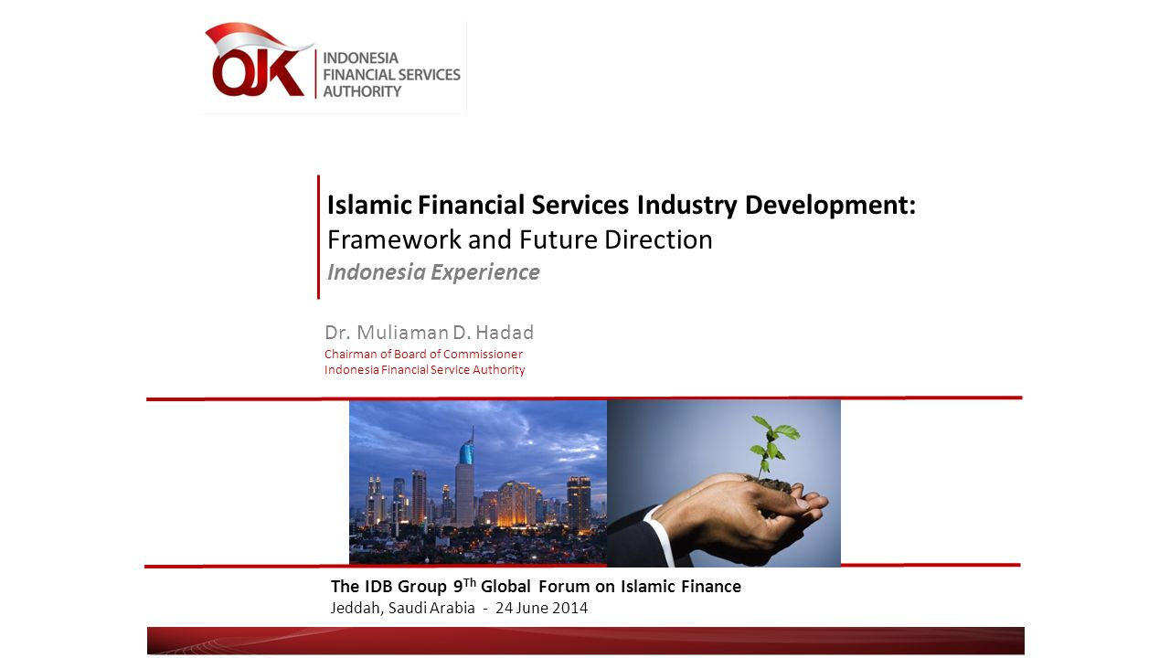 Dr muliaman d hadad chairman of board of commissioner ppt 1 islamic financial services industry development framework and future direction indonesia experience malvernweather Gallery