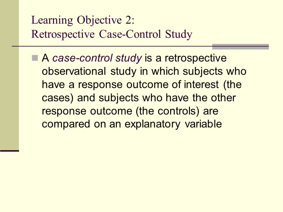case control study definition retrospective Case definition it is essential  in a case-control study of the  common sources of bias in case-control studies due to the retrospective nature.