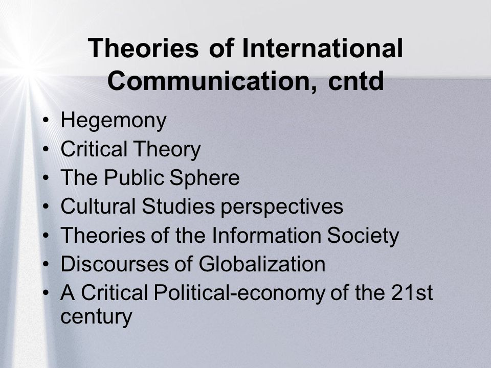 Theories of International Communication, cntd