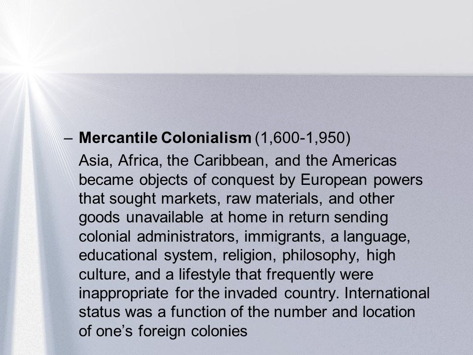 Mercantile Colonialism (1,600-1,950)