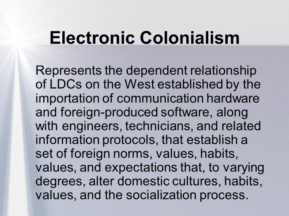 Electronic Colonialism