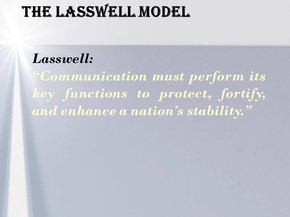 The LASSWELL Model Lasswell: